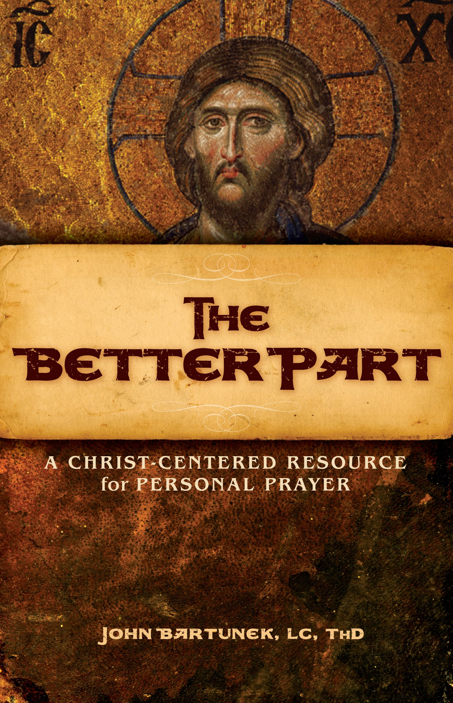The Better Part: A Christ-Centered Resource for Personal Prayer PDF