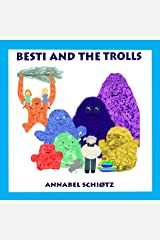 Besti and the Trolls: Funny Troll Stories For Children Ages 2-6 Kindle Edition