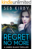 REGRET NO MORE: (UK Edition) (James Blake Series Book 2)