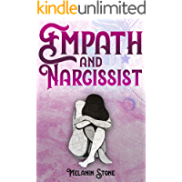 Empath and Narcissist: Become an Empowered Empath & Learn How to Help Other People Without Paying the Price. Handle…