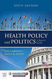 Health Policy and Politics: A Nurse's Guide