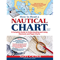 How to Read a Nautical Chart, 2nd Edition (Includes ALL of Chart #1): A Complete Guide to Using and Understanding Electronic and Paper Charts (English Edition)