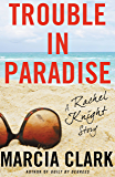 Trouble in Paradise: A Rachel Knight Story