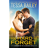 Too Hard to Forget (Romancing the Clarksons Book 3) (English Edition)