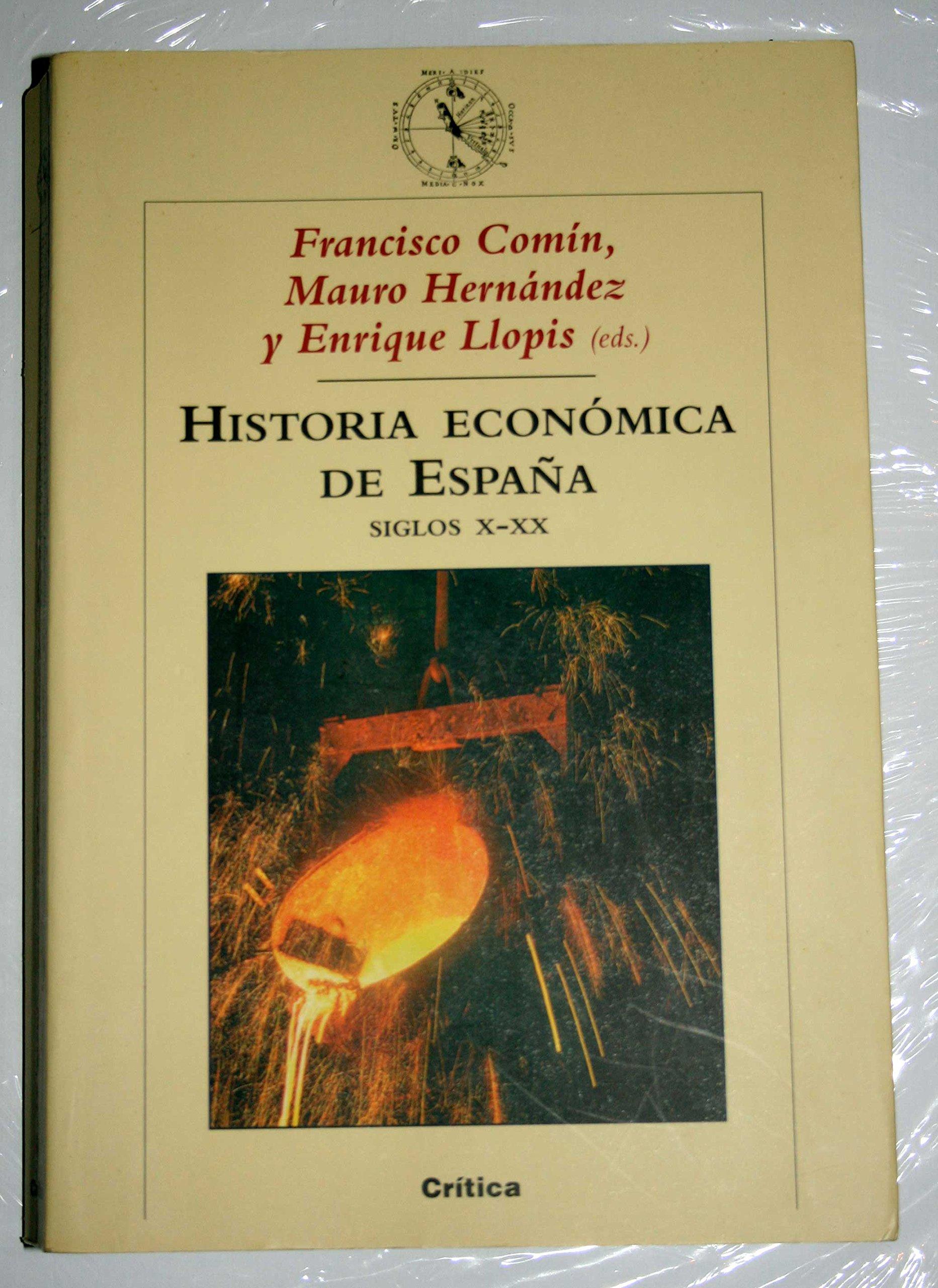 Historia económica de España, siglos X-XX: Amazon.es: Mauro ...