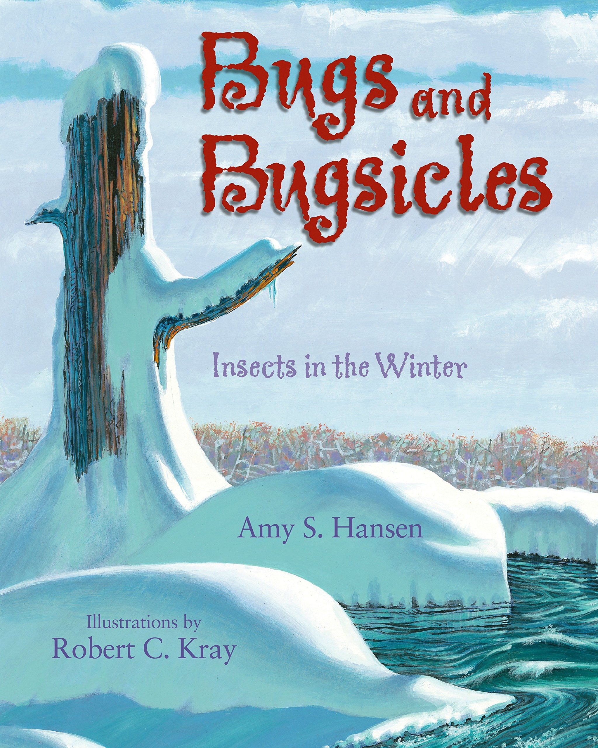 Bugs and Bugsicles: Insects in the Winter pdf epub