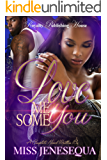 Love Me Some You: A Complete Novel