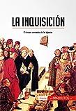 La Inquisición: El brazo armado de la Iglesia (Historia)