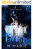 Break Me Down: A Slow Burn Marriage of Convenience Romance (The Breaking Trilogy Book 2)