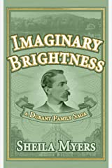 Imaginary Brightness: a Durant Family Saga Kindle Edition