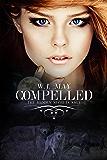 Compelled: Werewolf Shifters Alpha Male Paranormal Romance (The Hidden Secrets Saga Book 4)