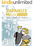 Japanize me: Guida a fumetti del Giappone: 2 (I lazzi)