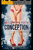 Conception — Becoming Futa #1