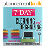 7 Day Cleaning and Organizing - Discover 7 Key Steps to Keep your House Clean and Organized All Year Around (7 Day Cleaning And Organizing. Cleaning And ... Strategies Book 5) (English Edition)