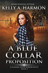A Blue Collar Proposition (Charm City Darkness Book 3) Kindle Edition