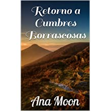 Retorno a Cumbres Borrascosas (Spanish Edition) Feb 12, 2018