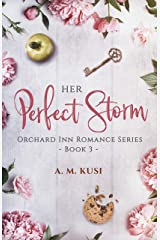 Her Perfect Storm: Orchard Inn Romance Series Book 3 Kindle Edition
