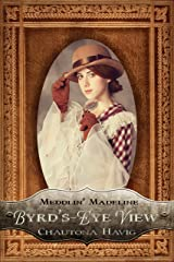 Byrd's Eye View (Meddlin' Madeline Mysteries Book 5) Kindle Edition