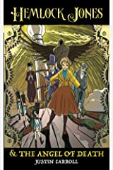 Hemlock Jones and the Angel of Death (Hemlock Jones Chronicles Book 1) Kindle Edition