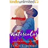 Watercolor: A small-town, friends to lovers, sports romance. (Dragonfly Book 3)