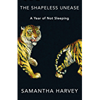 The Shapeless Unease: A Year of Not Sleeping (English Edition)