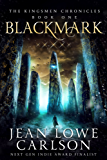 Blackmark (The Kingsmen Chronicles #1): An Epic Fantasy Adventure Sword and Highland Magic (English Edition)