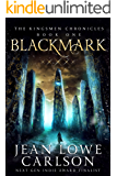 Blackmark (The Kingsmen Chronicles #1): An Epic Fantasy Adventure