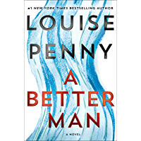 A Better Man: A Chief Inspector Gamache Novel