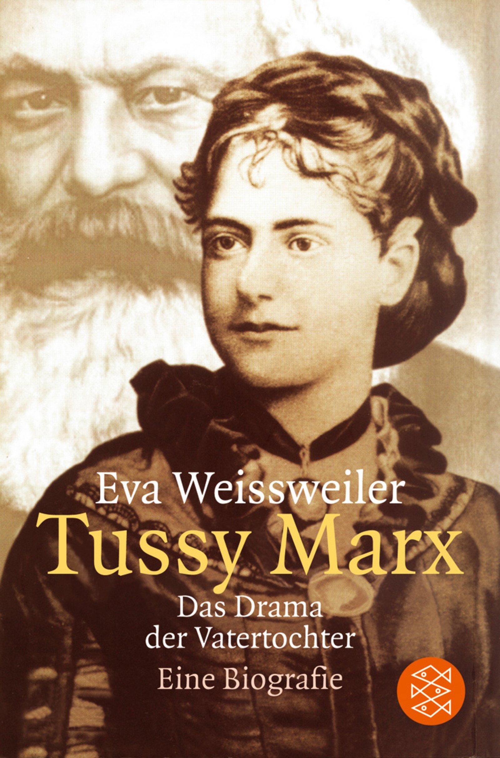 Tussy Marx: Das Drama der Vatertochter. Eine Biographie Taschenbuch – 28. Juli 2004 Eva Weissweiler Fischer Taschenbuch Verlag 3596159989 Geschichte / Neuzeit