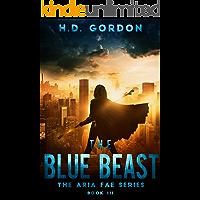 The Blue Beast: a fae urban fantasy (The Aria Fae Series Book 3)