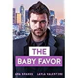 The Baby Favor (Billionaire Baby Surprises Book 1)