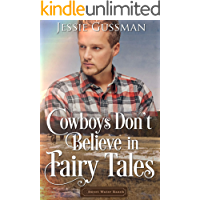 Cowboys Don't Believe in Fairy Tales (Sweet Water Ranch Western Cowboy Romance Book 6)
