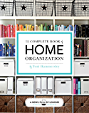 The Complete Book of Home Organization: 200+ Tips and Projects (English Edition)