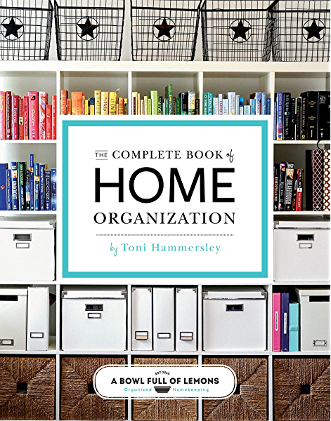 The Complete Book Of Home Organization 200 Tips And Projects Kindle Edition By Hammersley Toni Crafts Hobbies Home Kindle Ebooks Amazon Com
