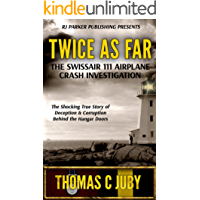 Twice as Far: The True Story of SwissAir Flight 111 Airplane Crash Investigation