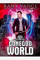 GoneGod World: An Urban Fantasy Thriller (Keep Evolving Book 1) Kindle Edition