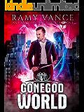 GoneGod World: An Urban Fantasy Thriller (Keep Evolving Book 1)
