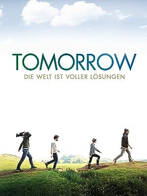 Amazon.de: Tomorrow: Die Welt ist voller Lösungen ansehen | Prime Video