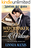 The Watchmaker and the Widow: Montana Sky Series (The Fletchers Book 1)