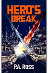 Hero's Break: A Superhero Series - Book 1 (Wrong Place, Wrong Time) Kindle Edition