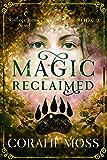 Magic Reclaimed: A Calliope Jones novel
