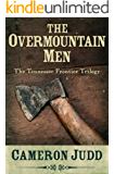The Overmountain Men (Tennessee Frontier Trilogy Book 1)