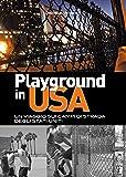 Playground in USA. Un viaggio sui campi di strada degli Stati Uniti