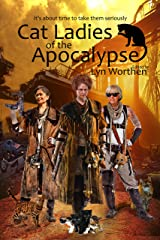 Cat Ladies of the Apocalypse Kindle Edition