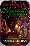 Last Chance for Love - A Masters Men Christmas Story (The Masters Men Series Book 4)