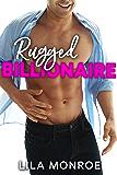 Rugged Billionaire: A Romantic Comedy Standalone