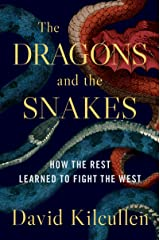 The Dragons and the Snakes: How the Rest Learned to Fight the West Kindle Edition