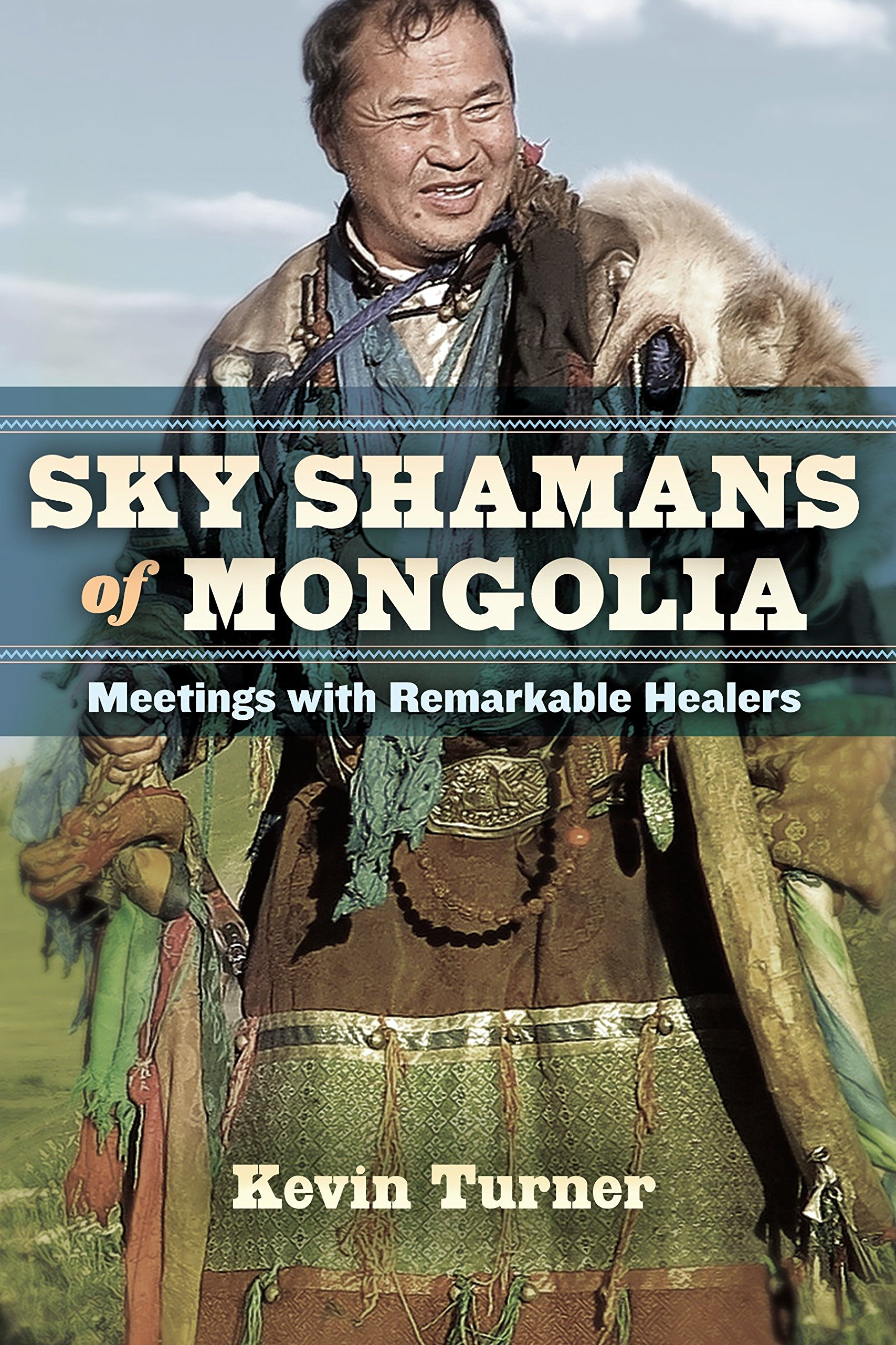 Sky Shamans Of Mongolia  Meetings With Remarkable Healers