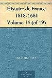 Histoire de France 1618-1661 Volume 14 (of 19)