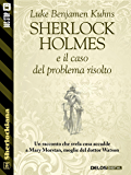 Sherlock Holmes e il caso del problema risolto (Sherlockiana)